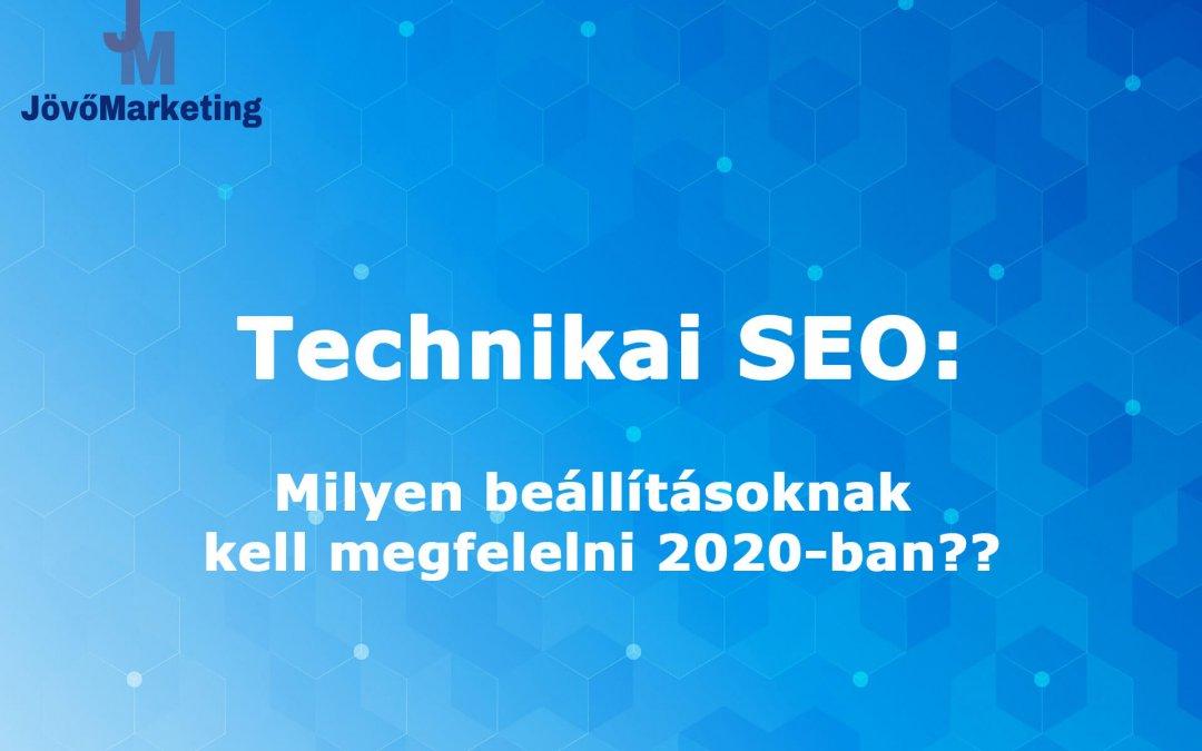 Technikai SEO: Milyen beállításoknak kell megfelelni 2020-ban?